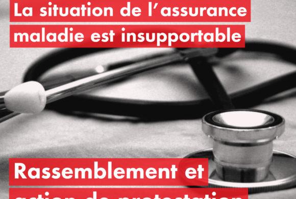 La situation de l'assurance maladie est insupportable. Mobilisons-nous pour la changer!